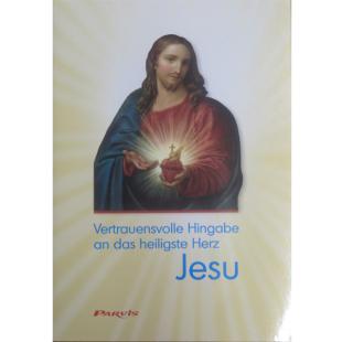Vertrauensvolle Hingabe an das Heiligste Herz Jesu