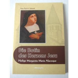 Die Botin des Herzens Jesu - Heilige Margareta Maria Alacoque